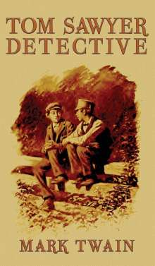 Mark Twain: Tom Sawyer, Detective, Buch