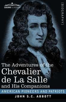 John S. C. Abbott: The Adventures of the Chevalier de La Salle and His Companions, Buch