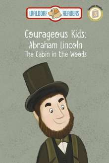 """Wanda Kay Knight: Abraham Lincoln: The Cabin in the Woods """"The Courageous Kids Series"""", Buch"""