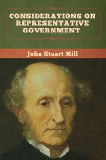 John Stuart Mill: Considerations on Representative Government, Buch