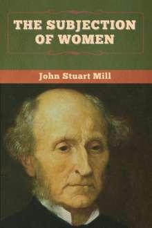 John Stuart Mill: The Subjection of Women, Buch