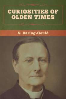 S. Baring-Gould: Curiosities of Olden Times, Buch