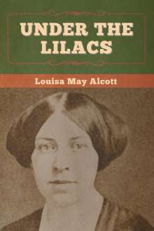 Louisa May Alcott: Under the Lilacs, Buch
