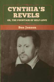 Ben Jonson: Cynthia's Revels; Or, The Fountain of Self-Love, Buch