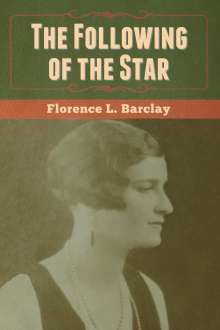 Florence L. Barclay: The Following of the Star, Buch