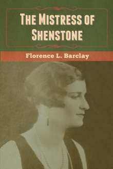 Florence L. Barclay: The Mistress of Shenstone, Buch