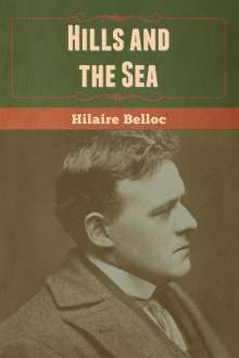 Hilaire Belloc: Hills and the Sea, Buch