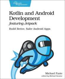 Michael Fazio: Kotlin and Android Development featuring Jetpack, Buch