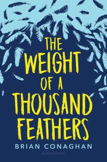 Brian Conaghan: The Weight of a Thousand Feathers, Buch