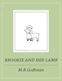 M. B. Goffstein: Brookie and Her Lamb, Buch