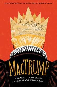Ian Doescher: Mactrump: A Shakespearean Tragicomedy of the Trump Administration, Part I, Buch