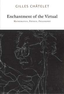 Gilles Chatelet: Enchantment of the Virtual, Buch