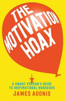 James Adonis: The Motivation Hoax, Buch