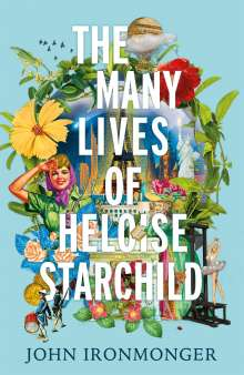 John Ironmonger: The Many Lives of Heloise Starchild, Buch