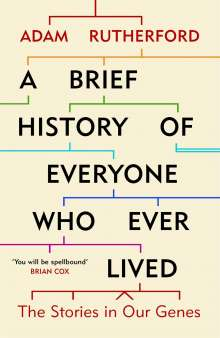Adam Rutherford: A Brief History of Everyone who Ever Lived, Buch