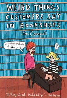Jen Campbell: Weird Things Customers Say in Bookshops, Buch