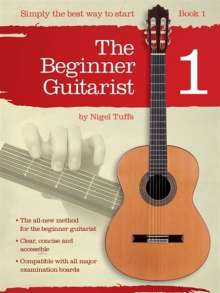Nigel Tuffs: The Beginner Guitarist - Book 1: Classical Guitar Method, Noten