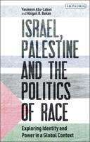 Yasmeen Abu-Laban: Israel, Palestine and the Politics of Race, Buch