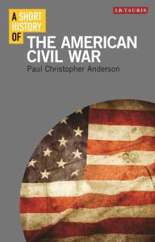 Paul Christopher Anderson: A Short History of the American Civil War, Buch