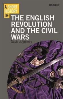 David J. Appleby: Short History of the English Revolution and the Civil Wars, A, Buch