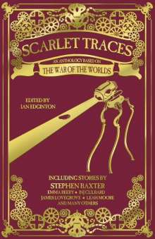 Stephen Baxter: Scarlet Traces: A War of the Worlds Anthology, Buch