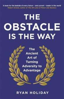 Ryan Holiday: The Obstacle is the Way, Buch