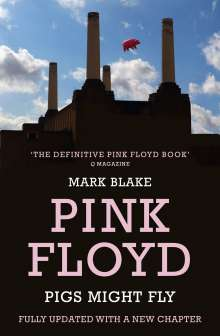 Mark Blake: Pigs Might Fly, Buch