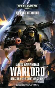 David Annadale: Warhammer 40.000 - Warlord - Der Zorn der Gottmaschine, Buch