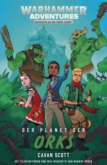 Cavan Scott: Gespaltene Galaxis 04 - Der Planet der Orks, Buch