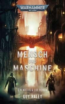 Guy Haley: Mensch und Maschine, Buch