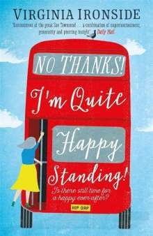Virginia Ironside: No, Thanks! I'm Quite Happy Standing!, Buch
