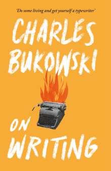 Charles Bukowski: On Writing, Buch