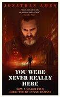 Jonathan Ames: You Were Never Really Here (Film Tie-in), Buch
