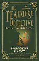 Baroness Orczy: The Case of Miss Elliott: The Teahouse Detective, Buch
