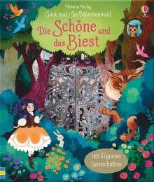Anna Milbourne: Guck mal - Im Märchenwald: Die Schöne und das Biest, Buch