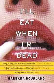 Barbara Bourland: I'll Eat When I'm Dead, Buch