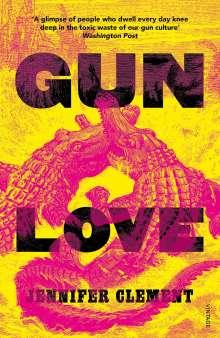 Jennifer Clement: Gun Love, Buch