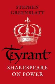 Stephen Greenblatt: Tyrant, Buch