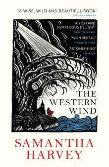 Samantha Harvey: The Western Wind, Buch