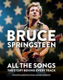 Philippe Margotin: Bruce Springsteen: All the Songs, Buch