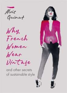 Aloïs Guinut: Why French Women Wear Vintage, Buch