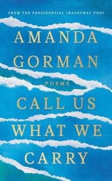 Amanda Gorman: Call Us What We Carry, Buch