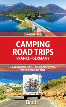 Caroline Mills: Camping Road Trips: France and Germany, Buch