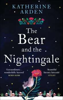 Katherine Arden: The Bear and The Nightingale, Buch