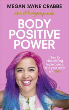 Megan Jayne Crabbe: Body Positive Power, Buch