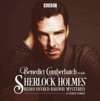 John Taylor: Benedict Cumberbatch Reads Sherlock Holmes' Rediscovered Railway Stories, 2 CDs