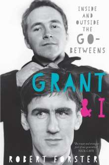 Forster: Grant and I: Inside and Outside the Go-Betweens, Noten