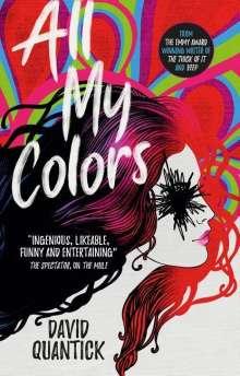 David Quantick: All My Colors, Buch