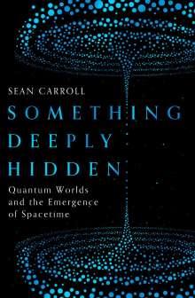 Sean Carroll: Something Deeply Hidden, Buch