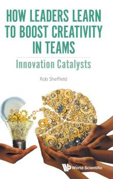 Rob Sheffield: How Leaders Learn to Boost Creativity in Teams, Buch